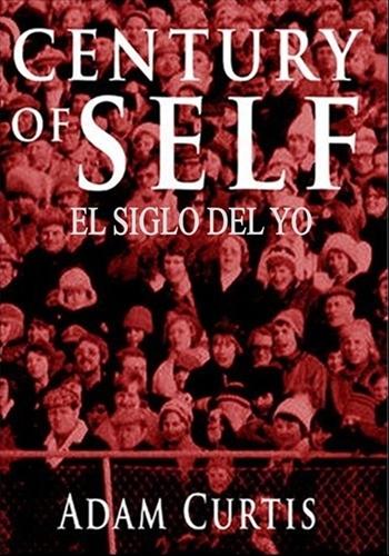 Poster The Century Of The Self - دانلود مستند قرن خود با زیرنویس فارسی